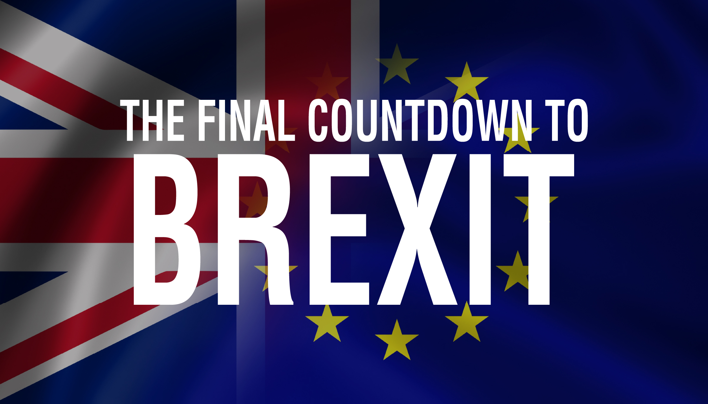 The Final Countdown: Are Retailers Cutting It Fine With Their Brexit Preparedness?